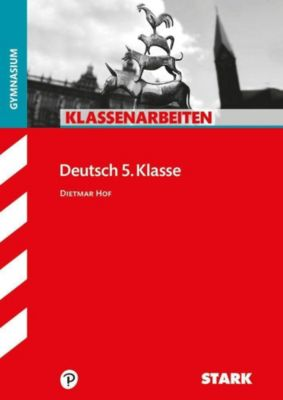 Klassenarbeiten Deutsch 5. Klasse, Gymnasium - Dietmar Hof |