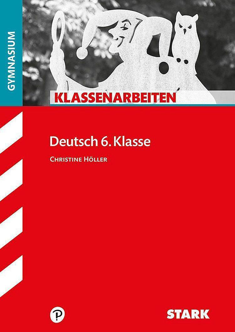 Klassenarbeiten Deutsch 6 Klasse Gymnasium Buch