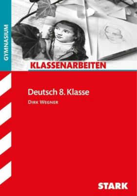 Klassenarbeiten Deutsch 8. Klasse, Gymnasium (G8), Dirk Wegner