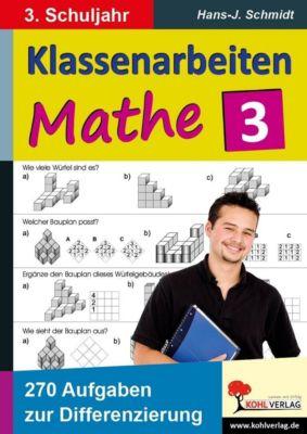 Klassenarbeiten individuell selbst zusammenstellen / 3. Schuljahr, Hans-J. Schmidt