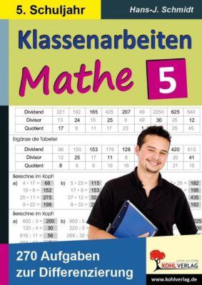 Klassenarbeiten individuell selbst zusammenstellen / 5. Schuljahr, Hans-J. Schmidt