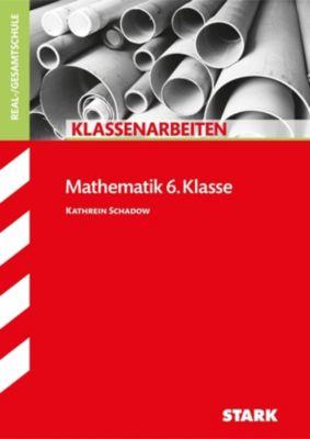 Klassenarbeiten Mathematik 6. Klasse, Realschule, Kathrein Schadow