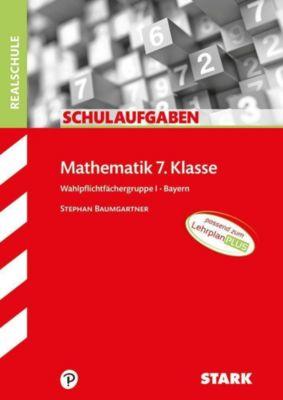 Klassenarbeiten Mathematik 7. Klasse Wahlpflichtgruppe I, Realschule