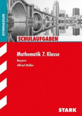 Klassenarbeiten Mathematik 7. Klasse, für G8, Alfred Müller