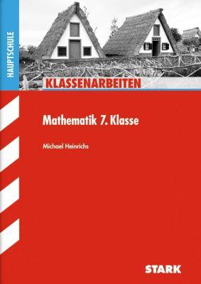 Klassenarbeiten Mathematik 7. Klasse, Hauptschule, Michael Heinrichs