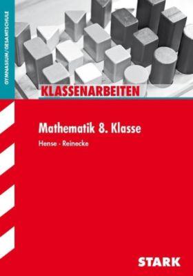 Klassenarbeiten Mathematik 8. Klasse, Gymnasium/Gesamtschule, Sebastian Hense, Peter Reinecke