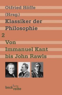 Klassiker der Philosophie, 2 Bde.: Bd.2 Von Immanuel Kant bis John Rawls
