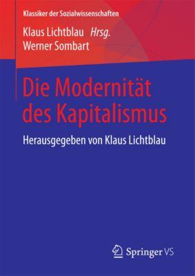 Klassiker der Sozialwissenschaften: Die Modernität des Kapitalismus