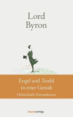 Klassiker der Weltliteratur: Engel und Teufel in einer Gestalt, George Gordon Noël Lord Byron