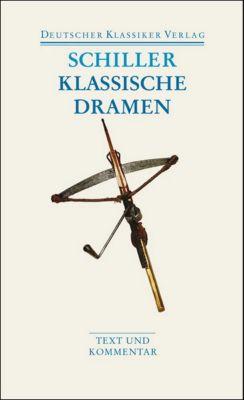 Klassische Dramen, Friedrich von Schiller