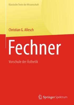 Klassische Texte der Wissenschaft: Fechner, Christian G. Allesch