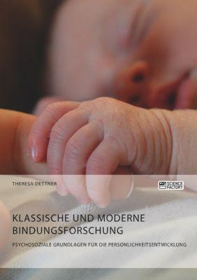 Klassische und moderne Bindungsforschung. Psychosoziale Grundlagen für die Persönlichkeitsentwicklung - Theresa Dettner pdf epub