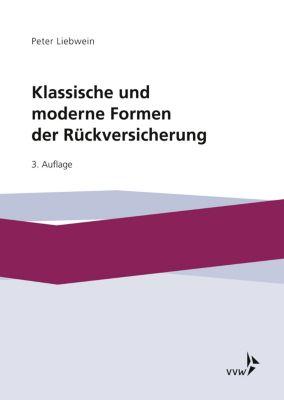 Klassische und moderne Formen der Rückversicherung, Peter Liebwein