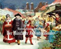 Klaubauf, Klöpfeln, Kletzenbrot: Der Münchner Adventskalender, Angelika Dreyer, Martina Sepp