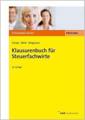 Klausurenbuch für Steuerfachwirte, Volker Schuka, Hans-Joachim Röhle, Thomas Wiegmann