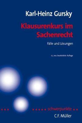Klausurenkurs im Sachenrecht, Karl-Heinz Gursky