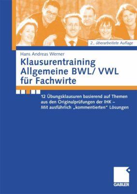 Klausurentraining Allgemeine BWL/VWL für Fachwirte, Andreas Werner