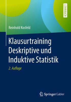 Klausurtraining Deskriptive und Induktive Statistik, Reinhold Kosfeld