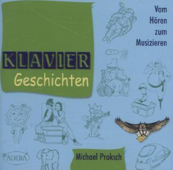 Klavier-Geschichten, 1 Audio-CD, Michael Proksch