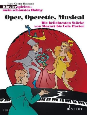 Klavier spielen, mein schönstes Hobby - Oper, Operette, Musical, Hans-Günter Heumann
