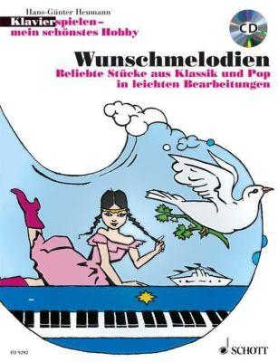 Klavier spielen, mein schönstes Hobby - Wunschmelodien, m. Audio-CD, Hans-Günter Heumann