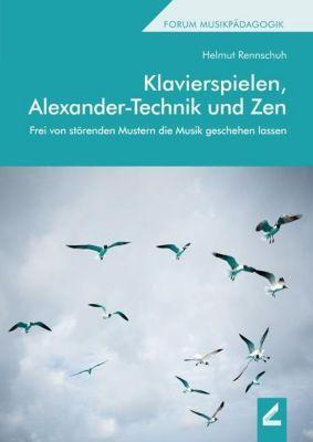 Klavierspielen, Alexander-Technik und Zen, Helmut Rennschuh