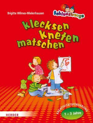Klecksen, kneten, matschen, Brigitte Wilmes-Mielenhausen