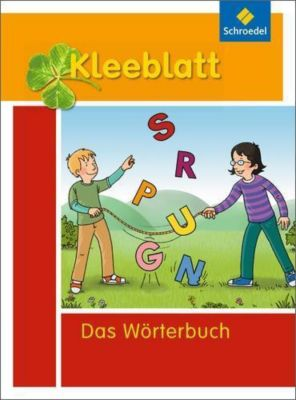 Kleeblatt - Das Wörterbuch für Grundschulkinder, Ausgabe Bayern 2016