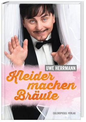 Kleider machen Bräute - Uwe Herrmann |