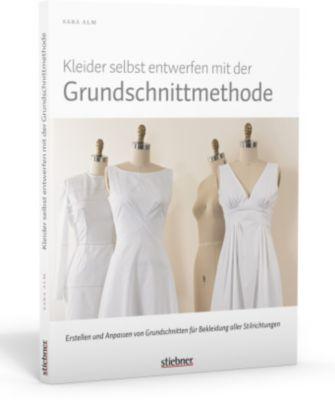 Kleider selbst entwerfen mit der Grundschnittmethode - Sara Alm |