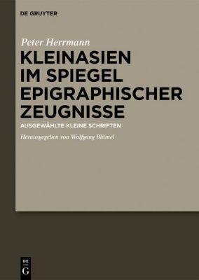 Kleinasien im Spiegel epigraphischer Zeugnisse, Peter Herrmann