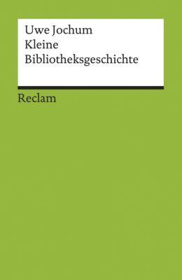 Kleine Bibliotheksgeschichte, Uwe Jochum