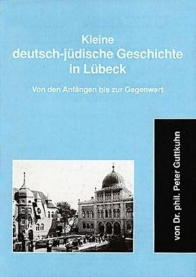 Kleine deutsch-jüdische Geschichte in Lübeck, Peter Guttkuhn