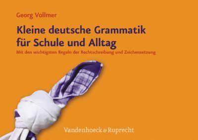 Kleine deutsche Grammatik für Schule und Alltag, Georg Vollmer