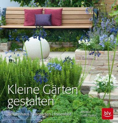 kleine gärten gestalten buch portofrei bei weltbild.de bestellen, Garten ideen