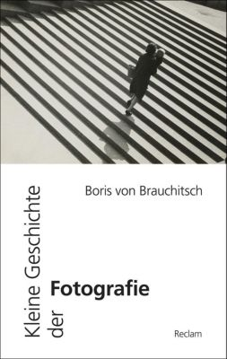 Kleine Geschichte der Fotografie, Boris von Brauchitsch