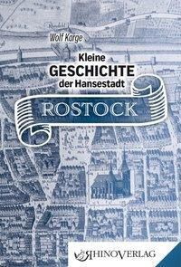 Kleine Geschichte der Hansestadt Rostock - Wolf Karge pdf epub