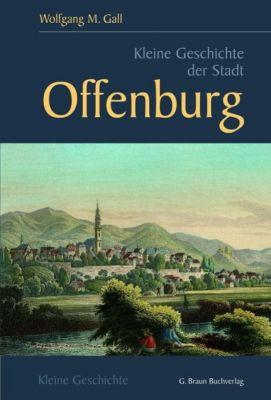 Kleine Geschichte der Stadt Offenburg, Wolfgang M. Gall