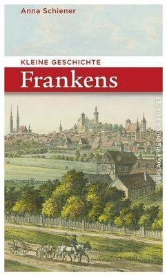 Kleine Geschichte Frankens - Anna Schiener pdf epub