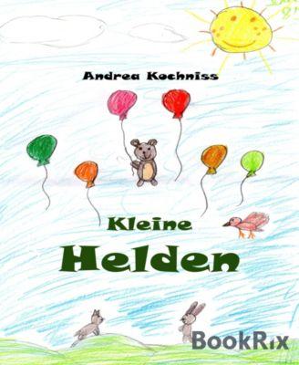 Kleine Helden, Andrea Kochniss