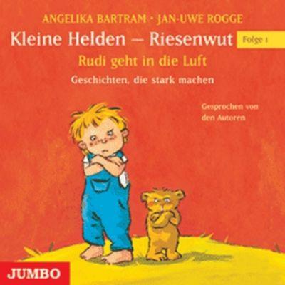 Kleine Helden - Riesenwut, Rudi geht in die Luft, Audio-CD, Angelika Bartram, Jan Uwe Rogge