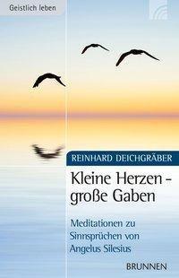 Kleine Herzen - große Gaben, Reinhard Deichgräber