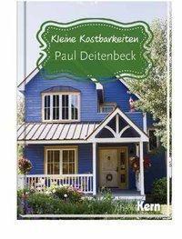 Kleine Kostbarkeiten - Paul Deitenbeck, Paul Deitenbeck