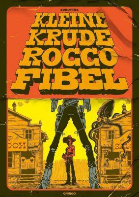Kleine krude Rocco Fibel - Bela Sobottke pdf epub