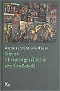 Kleine Literaturgeschichte der Großstadt, Angelika Corbineau-Hoffmann