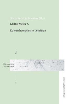 Kleine Medien. Kulturtheoretische Lektüren -  pdf epub