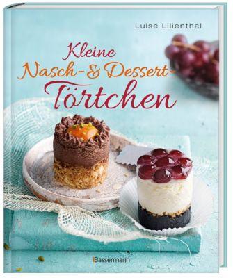 Kleine Nasch- und Dessert-Törtchen - Luise Lilienthal |