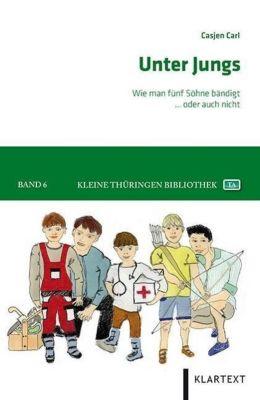Kleine Thüringen-Bibliothek: Bd.6 Unter Jungs - Casjen Carl |
