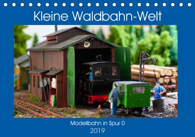 Kleine Waldbahn-Welt - Modellbahn in Spur 0 (Tischkalender 2019 DIN A5 quer), Anneli Hegerfeld-Reckert