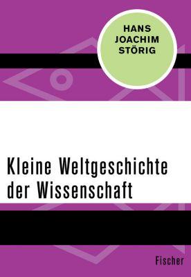 Kleine Weltgeschichte der Wissenschaft, HANS JOACHIM STÖRIG